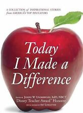 Today I Made a Difference: A Collection of Inspirational Stories from America's