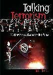 Talking Terrorism: A Dictionary of the Loaded Language of Political Vi-ExLibrary