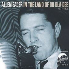 In the Land of Oo-Bla-Dee, 1947-1953 by Allen Eager (CD, Aug-2003, Uptown...
