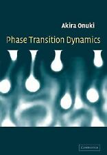 Phase Transition Dynamics by Akira Onuki (2007, Paperback)