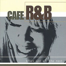 Blues and All the Rest * by Cafe R&B (CD, Aug-2005, It Works Music)