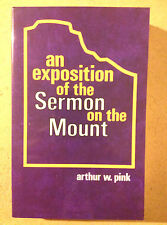 """""""An Exposition of the Sermon on the Mount"""" by Arthur Pink"""
