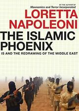 The Islamist Phoenix: The Islamic State (ISIS) and the Redrawing of the Middle E