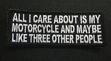 ALL I CARE ABOUT IS MY MOTORCYCLE EMBROIDERED PATCH FUNNY SAYING