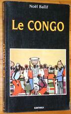 Noël Ballif LE CONGO Brazzaville 1997 Karthala Afrique Noire histoire géographie