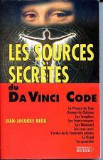 LES SOURCES SECRETES DU DA VINCI CODE - J.-J. Bedu 2005 - RENNES LE CHATEAU