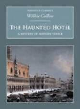 The Haunted Hotel: A Mystery of Modern Venice (Nonsuch Classics),Wilkie Collins,