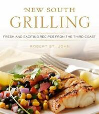 New South Grilling: Fresh and Exciting Recipes from the Third Coast - LikeNew -