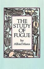 Dover Books on Music: The Study of Fugue by Alfred Mann (1987, Paperback,...