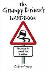 The Grumpy Driver's Handbook,Cedric Grump,Excellent Book mon0000066574