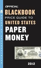 The Official Blackbook Price Guide to United States Paper Money 2012, -ExLibrary