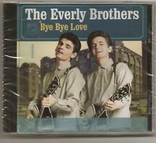 "THE EVERLY BROTHERS, CD ""BYE BYE LOVE"" NEW SEALED"