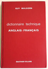 """DICTIONNAIRE TECHNIQUE: ANGLAIS - FRANCAIS"" Guy Malgorn, Eng to Fr. (Technical)"