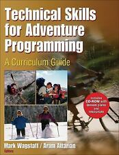 Technical Skills for Adventure Programming : A Curriculum Guide by Mark...