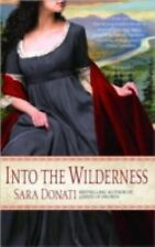 Wilderness Ser.: Into the Wilderness No. 1 by Sara Donati (2008, Paperback)