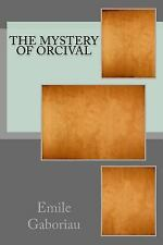 The Mystery of Orcival by Émile Gaboriau (2017, Paperback)