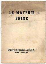 1942 'LE MATERIE PRIME'  CAMILLO PELLIZZI