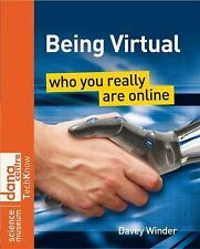 Being Virtual: Who You Really Are Online, Winder, Davey, Good Book
