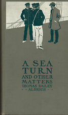 Thomas Bailey Aldrich, A Sea Turn and other matters, Houghton Mifflin & Co. 1902