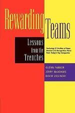 Rewarding Teams : Lessons from the Trenches by David Zielinski, Jerry L....