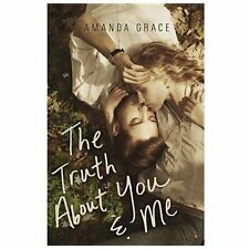 NEW - The Truth About You and Me by Grace, Amanda