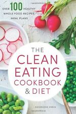 Clean Eating Cookbook & Diet: Over 100 by Rockridge Press Paperback BRAND NEW