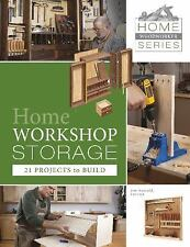Home Workshop Storage: 21 Projects to Build (Home Woodworker Series), , Jim Harr
