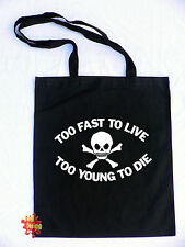 TOO FAST TO LIVE, TOO YOUNG TO DIE punk rock cotton shopper Tote Bag
