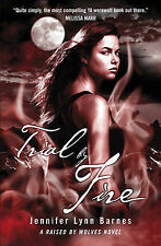 Trial by Fire: A 'Raised by Wolves' novel Jennifer Lynn Barnes Very Good Book