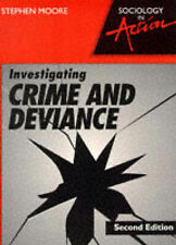 Sociology in Action - Investigating Crime and Deviance By Stephen Moore