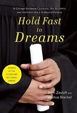 Hold Fast to Dreams : A College Guidance Counselor, His Students, and the...