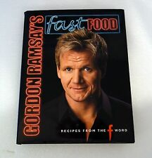 Gordon Ramsay's Fast Food: Recipes from  The F Word by Gordon Ramsay...