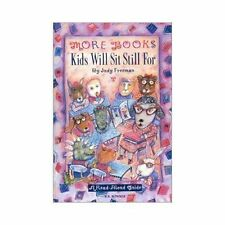More Books Kids Will Sit Still For: A Read-Aloud Guide (2nd Edition) Freeman, J