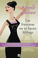 Francesas No Se Hacen Lifting, Las by Mireille Guiliano (Paperback)