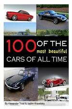 100 of the Most Beautiful Cars of All Time by Vadim Kravetsky (2013, Paperback)