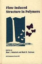 Flow-Induced Structure in Polymers ACS Symposium Series