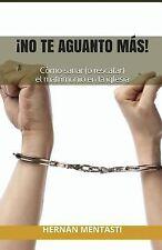 ¡No Te Aguanto Más! : Cómo Sanar (o Rescatar) el Matrimonio en la Iglesia by...