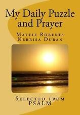 My Daily Puzzle and Prayer : Praise and Worship from the Book of Psalm by...