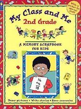 My Class and Me: 2nd Grade (A Memory Scrapbook for Kids) by Leatherdale, Mary B