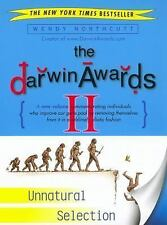 The Darwin Awards II : Unnatural Selection by Wendy Northcutt (2003,...