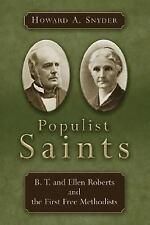Populist Saints: B. T. and Ellen Roberts and the First Free Methodists