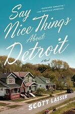 Say Nice Things About Detroit: A Novel