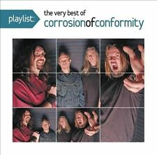 CD Playlist: the Very Best of Corrosion of Conformity - Corrosion of Conformity
