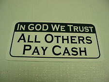 IN GOD WE TRUST ALL OTHERS PAY CASH 4 Gas Station Golf Car Lot Motorcycle Shop