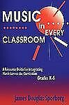 Music in Every Classroom: A Resource Guide for Integrating Music Across the Curr