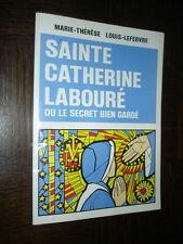 SAINTE-CATHERINE LABOURE - Ou le secret bien gardé - Ill. Luc Barbier 1983