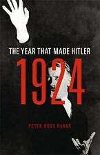 1924 : The Year That Made Hitler by Peter Ross Range (2016, Hardcover)