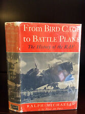 FROM BIRD CAGE TO BATTLE PLANE: The History of the R.A.F - Ralph Michaelis-1943