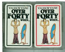 "Two Sealed Decks Playing Cards, ""You know you're OVER FORTY when....."""