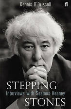 Stepping Stones: Interviews with Seamus Heaney by Dennis O'Driscoll, Seamus...